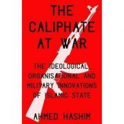 Caliphate at War - Ahmed S. Hashim