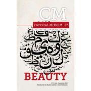 Critical Muslim 27. Beauty - Ziauddin Sardar