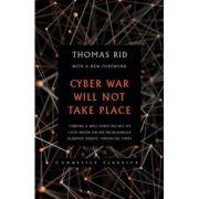 Imagine Cyber War Will Not Take Place - Thomas Rid