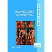 Dezmeticirea intregului - Mircea Bostan
