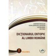 Dictionar entopic al limbii romane, volumul 2 - Gheorghe Bolocan, Elena Sodolescu Silvestru, Iustina Burci, Ion Toma