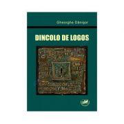 Dincolo de logos - Gheorghe Danisor