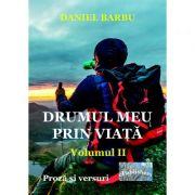 Drumul meu prin viata, volumul 2 - Daniel Barbu