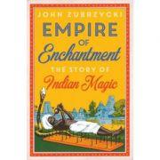 Empire of Enchantment - John Zubrzycki