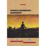 Filosofia si metodologia imaginarului - Ionel Buse