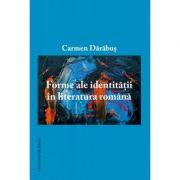 Forme ale identitatii in literatura romana - Carmen Carabus