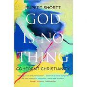 God is No Thing - Rupert Shortt