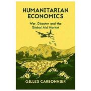 Imagine Humanitarian Economics - Gilles Carbonnier