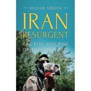 Iran Resurgent - Mahan Abedin