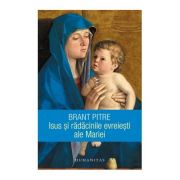 Isus si radacinile evreiesti ale Mariei - Brant Pitre