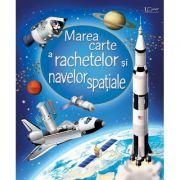 Imagine Marea Carte A Rachetelor Si Navelor Spatiale (usborne) - Usborne Books