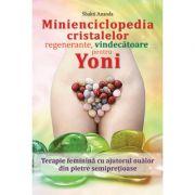 Minienciclopedia cristalelor regenerante, vindecatoare pentru yoni - Shakti Ananda