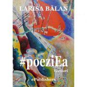 #poeziEa - Larisa Balan