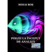 Poezii la inceput de analiza - Mihai Bos