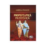 Propedeutica filosofica - Gabriela Pohoata