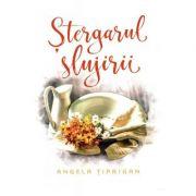 Stergarul slujirii - Angela Tiprigan