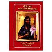 Viata, paraclisul si canonul. Sfantul Ioan Botezatorul