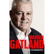 Warren Gatland: My Autobiography - Warren Gatland