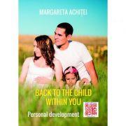Back to the Child Within You. A Healing Game - Margareta Achitei
