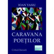 Caravana poetilor - Ioan Vasiu