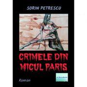 Imagine Crimele Din Micul Paris - Sorin Petrescu