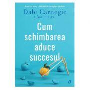 Imagine  Cum Schimbarea Aduce Succesul - Dale Carnegie & Associates