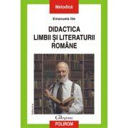 Didactica limbii si literaturii romane - Emanuela Ilie imagine librariadelfin.ro