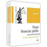 Drept financiar public - Cristina Onet imagine librariadelfin.ro