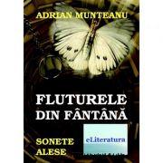 Fluturele din fantana. Sonete alese - Adrian Munteanu