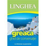 Greaca. Ghid de conversatie roman-grec cu dictionar si gramatica