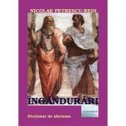 Ingandurari. Dictionar aforistic. Editia a II-a - Nicolae Petrescu-Redi imagine librariadelfin.ro