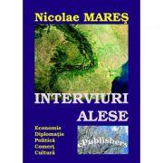 Interviuri alese - Nicolae Mares