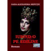 Imagine Iubind-o Pe Ediline - Oana-alexandra Heputiu
