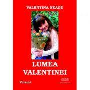 Lumea Valentinei - Valentina Neagu