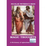 Magic Thoughts - Nicolae Petrescu-Redi imagine librariadelfin.ro