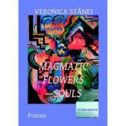 Imagine Magmatic Flowers-souls - Veronica Stanei Macoveanu