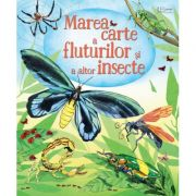 Imagine Marea Carte A Fluturilor Si Altor Insecte (usborne) - Usborne Books