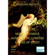 Miei de lumina. Agneaux de lumiere. Lambs of light - Sanziana Batiste