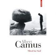Mitul lui Sisif. Eseu despre absurd - Albert Camus imagine librariadelfin.ro