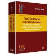 Noul Cod fiscal comentat si adnotat cu legislatie secundara si complementara, jurisprudenta si norme metodologice 2017 - Emilian Duca imagine librariadelfin.ro