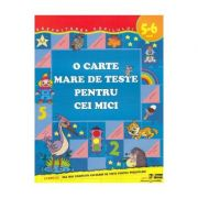 O carte mare de teste pentru cei mici 5-6 ani - S. E. Gavrina imagine librariadelfin.ro