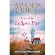 Imagine O Vara In Eclipse Bay - Volumul Iii Din Iubiri Bay - Amanda Quick