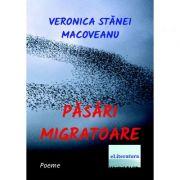 Pasari migratoare - Veronica Stanei Macoveanu