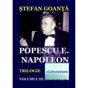 Imagine Popescu E - Napoleon, Volumul 3 - Stefan Goanta