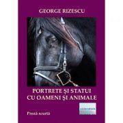 Portrete si statui cu oameni si animale - George Rizescu