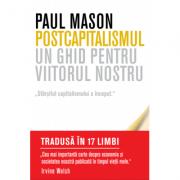 Postcapitalismul. Un ghid pentru viitorul nostru - Paul Mason imagine librariadelfin.ro