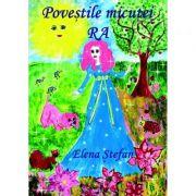Imagine Povestile Micutei Ra - Editia A Ii-a - Povesti Pentru Copii - Elena