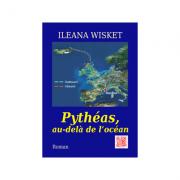 Imagine Pytheas, Au-dela De L'ocean - Ileana Wisket