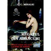 Imagine Regatul Din Adancuri - Seria Lacrimi De Sirena, Volumul 1 - C - Mihalki