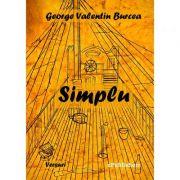 Simplu. Poezii - George Valentin Burcea